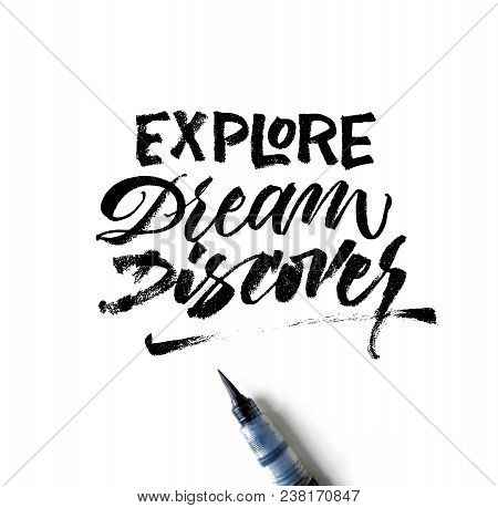 Explore Dream Discover Lettering On White Background Photo. Brush Pen Near. Modern Brush Pen Letteri
