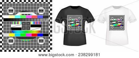 No Signal Tv Screen Stamp And T Shirt Mockup. T-shirt Print Design. Printing And Badge Applique Labe
