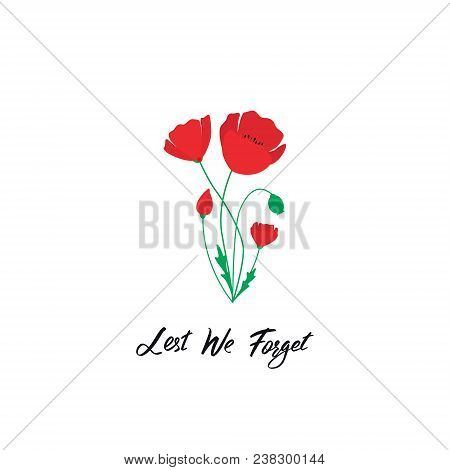 Anzac Day Vector Banner. Red Poppy Flower Illustration And Lettering - Lest We Forget.  Symbol Of In