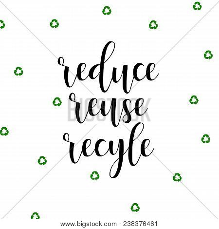 Reduce Reuse Recycle Lettering. Ecology And Recycle Concept.