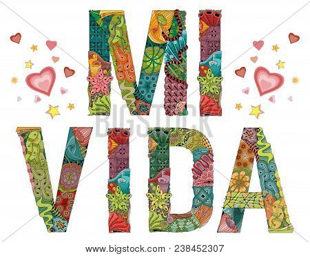 Hand-painted Art Design. Hand Drawn Illustration Word Mi Vida. My Life In Spanish For T-shirt And Ot