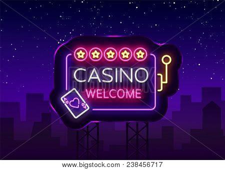 Casino Welcome Logo In Neon Style. Design Template. Neon Sign, Light Banner, Night Neon Billboard, B