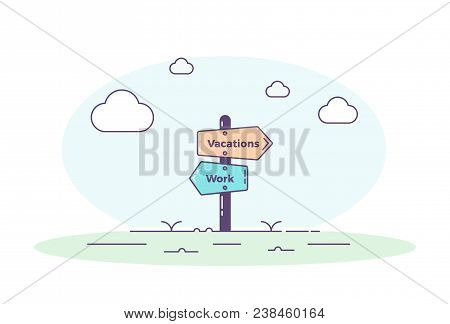 Sign Post Pointing Towards Two Different Directions. Work And Vacations. Lifestyle Vector Illustrati