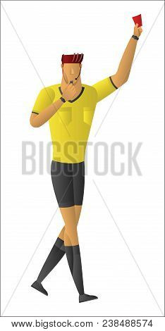 Soccer Referee Showing Red Card. Referee On Football Match Showing Foul. Vector Illustration With Sp
