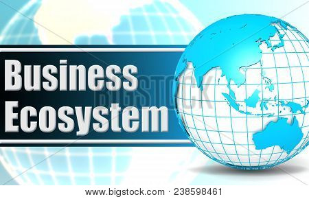 Business Ecosystem With Sphere Globe, 3d Rendering
