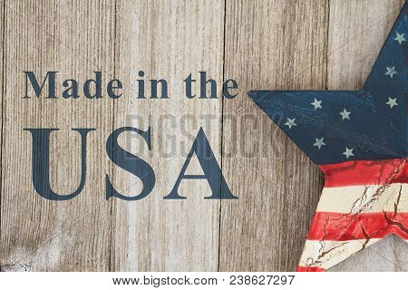 Made In The Usa Message, Usa Patriotic Old Flag On A Star With Weathered Wood Background With Text M