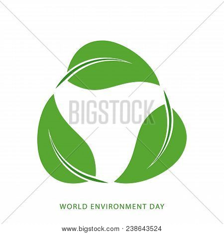 Eco Friendly Concept With Green Leaves. World Environment Day, June 5. Ecology, Environment, Nature