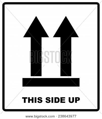 Top Side, This Side Up Symbol. Icon Of Side Up Sign.  Illustration. Black Silhouettes Of Arrows, Pac