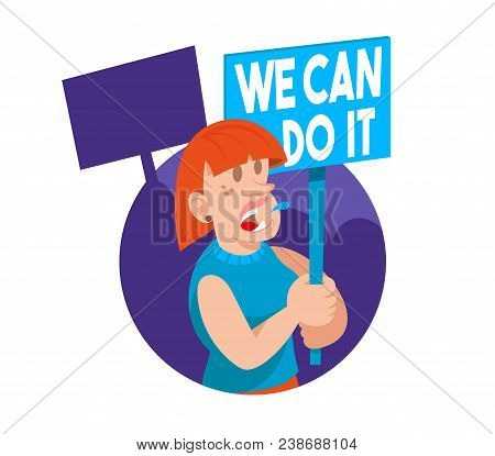 """Young woman feminist keep a sign with a protest slogan """"we can do it"""". She part in protest for freedom rights women. Vector flat icon, cartoon character. Justice concept. poster"""
