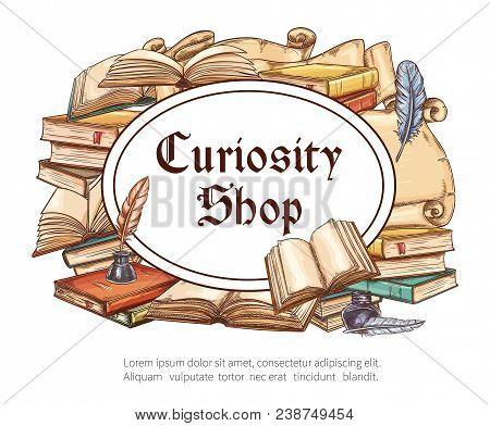 Curiosity Shop Sketch Poster Of Antique Bookshop. Vintage Book, Old Manuscript And Medieval Scroll W