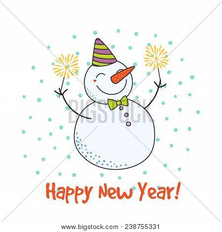 Hand drawn happy new vector photo free trial bigstock hand drawn happy new year greeting card with cute funny cartoon snowman with sparklers typography m4hsunfo