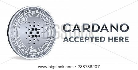 Cardano. Accepted Sign Emblem. Crypto Currency. Silver Coin With Cardano Symbol Isolated On White Ba