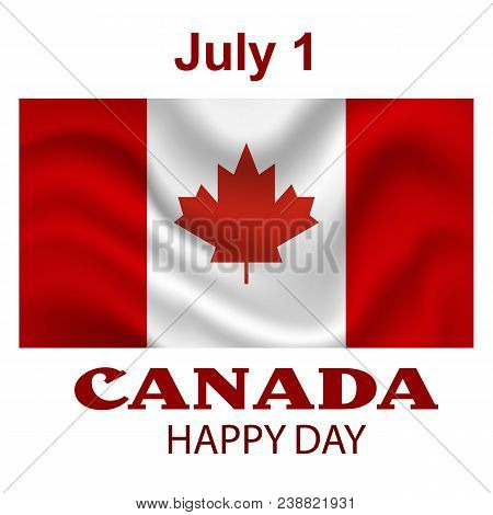 Canada Flag Background. Happy Canada Day Poster Template. Stock Vector.