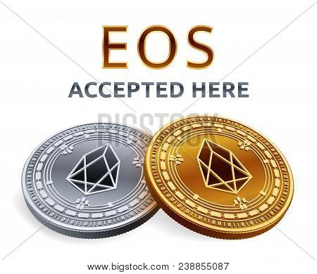 Eos. Accepted Sign Emblem. Crypto Currency. Golden And Silver Coins With Eos Symbol Isolated On Whit
