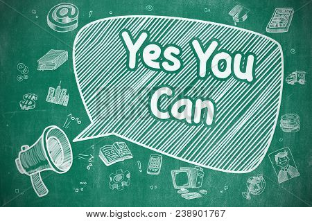 Shouting Bullhorn With Wording Yes You Can On Speech Bubble. Hand Drawn Illustration. Business Conce