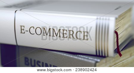 E-commerce Concept. Book Title. E-commerce Concept On Book Title. E-commerce - Leather-bound Book In