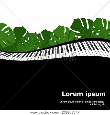 Piano Keyboard And Monstera Leaves Frame As Template For Card. Vector Illustration