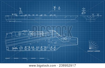 Blueprint Of Aircraft Carrier. Military Ship. Top, Front And Side View. Battleship Model. Industrial