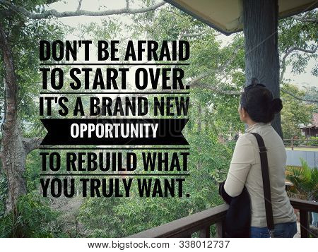 Inspirational Motivational Quote - Do Not Afraid To Start Over. It Is A Brand New Opportunity To Reb