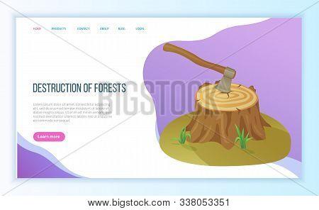 Destruction Of Forest, Felled Tree Or Stump, Ax In Log, Environmental Problem, Deforestation. Hew Do