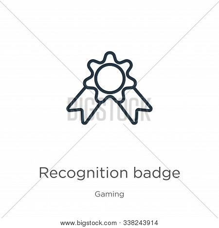 Recognition Badge Icon. Thin Linear Recognition Badge Outline Icon Isolated On White Background From