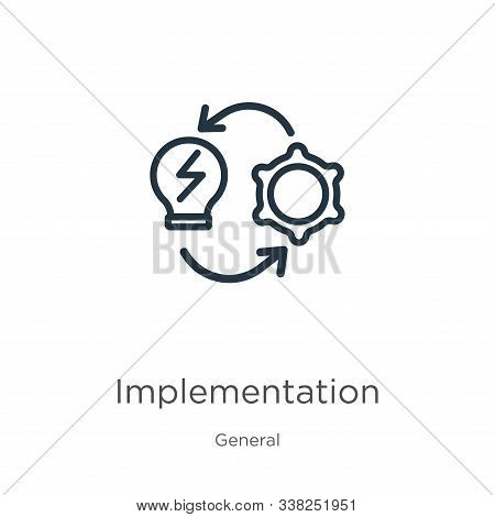 Implementation Icon. Thin Linear Implementation Outline Icon Isolated On White Background From Gener