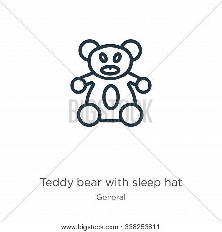 Teddy Bear With Sleep Hat Icon. Thin Linear Teddy Bear With Sleep Hat Outline Icon Isolated On White