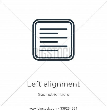 Left Alignment Icon. Thin Linear Left Alignment Outline Icon Isolated On White Background From Geome