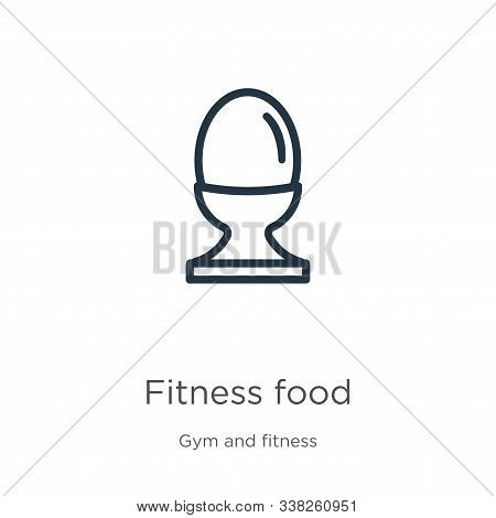 Fitness Food Icon. Thin Linear Fitness Food Outline Icon Isolated On White Background From Gym And F