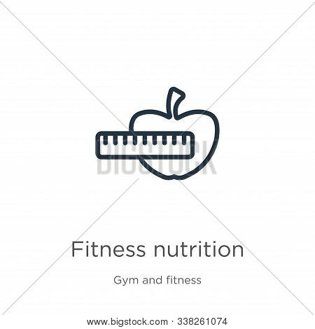 Fitness Nutrition Icon. Thin Linear Fitness Nutrition Outline Icon Isolated On White Background From