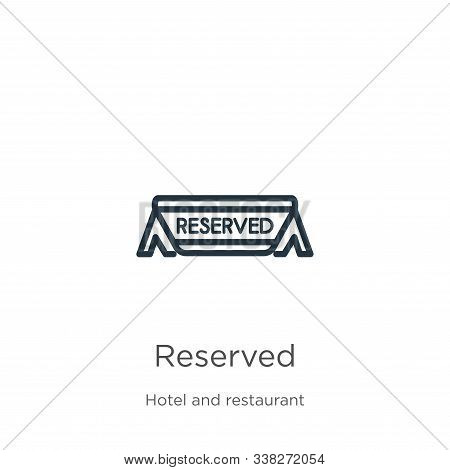 Reserved Icon. Thin Linear Reserved Outline Icon Isolated On White Background From Hotel And Restaur