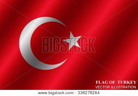 Bright Background With Flag Of Turkey. Happy Turkey Day Background. Flag Of Turkey With Folds. Brigh