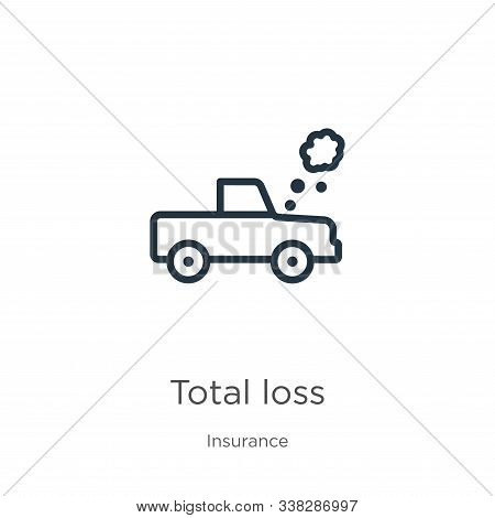 Total Loss Icon. Thin Linear Total Loss Outline Icon Isolated On White Background From Insurance Col