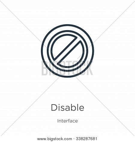 Disable Icon. Thin Linear Disable Outline Icon Isolated On White Background From Interface Collectio