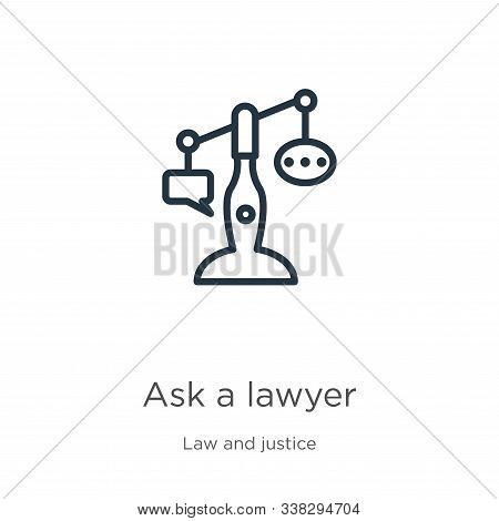 Ask A Lawyer Icon. Thin Linear Ask A Lawyer Outline Icon Isolated On White Background From Law And J