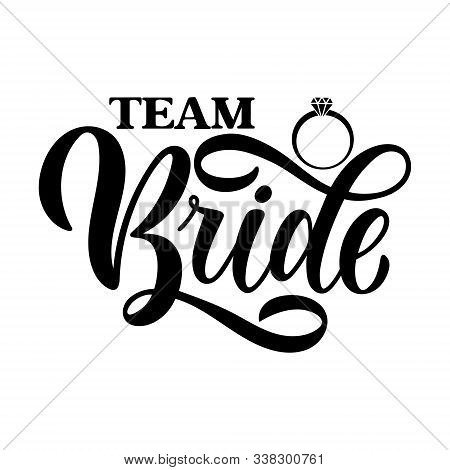Team Bride Tag On White Background And Engagement Ring. Bachelorette Party/ Bridal Shower/ Hen Party