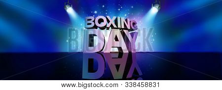 Boxing Day Background Discount Sale Greeting Banner Sign As A Text On A Stage With Spot Lights And S
