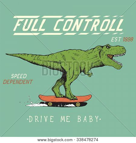 Funny Tyrannosaur Rides On Skateboard.dinosaur Skateboarder.vector Design For T-shirts