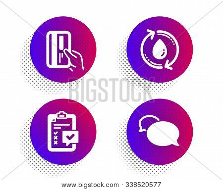 Payment Card, Refill Water And Checklist Icons Simple Set. Halftone Dots Button. Messenger Sign. Cre