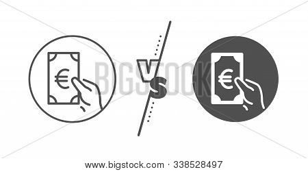 Banking Currency Sign. Versus Concept. Hold Cash Money Line Icon. Euro Or Eur Symbol. Line Vs Classi