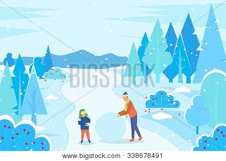 Father And Son Make Snowball For Snowman Together. Family Spend Time Actively In Snowy Forest. Man A