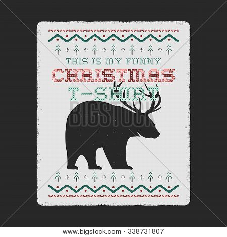Funny Christmas Graphic Print, Tee Design For Ugly Sweater Xmas Party. Holiday Decor With Text - Thi