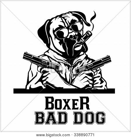 Boxer Dog With Glasses, Two Guns And Cigar - Boxer Gangster. Head Of Angry Boxer