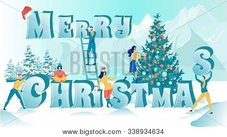 Happy Tiny People Creating Lettering Merry Christmas With Huge Letters. Greeting Poster With Natural