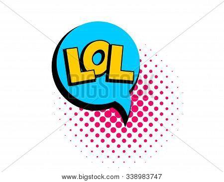 Lol Speech Bubble Pop Art Comic Text