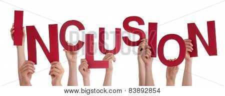 Many People Hands Holding Red Word Inclusion