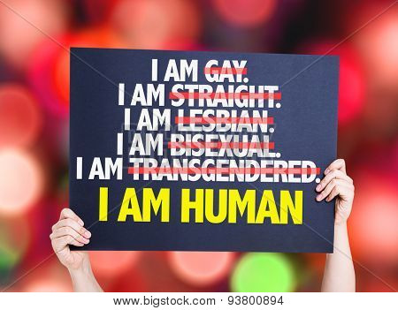 I am Gay/Straight/Lesbian/Bisexual/Trans I am Human card with bokeh background