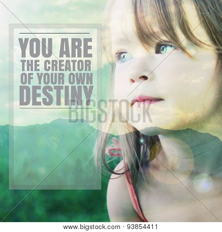 Adorable little girl with quote - You are the Creator of your own destiny