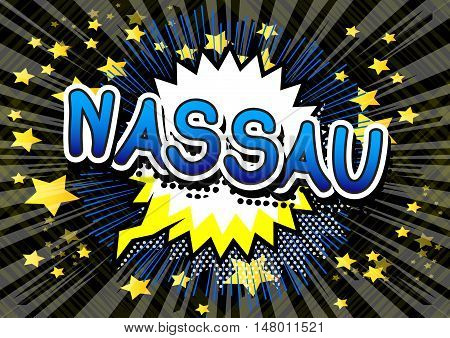 Nassau - Comic book style text on comic book abstract background.