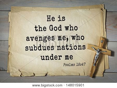 TOP-1000.  Bible verses from Psalms.He is the God who avenges me, who subdues nations under me